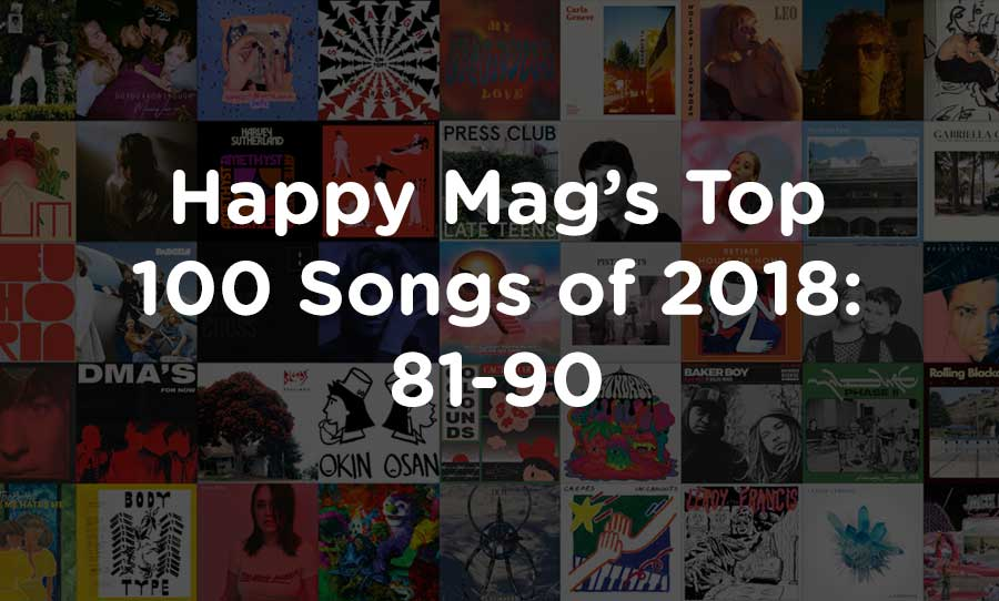 happy mag's top 100 songs of 2018 81-90